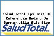 <i>salud Total Eps Inst De Referencia Andino Sa Barranquilla Atlantico</i>