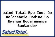 <i>salud Total Eps Inst De Referencia Andino Sa Bmanga Bucaramanga Santander</i>