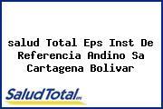 <i>salud Total Eps Inst De Referencia Andino Sa Cartagena Bolivar</i>
