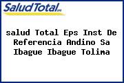 <i>salud Total Eps Inst De Referencia Andino Sa Ibague Ibague Tolima</i>