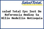 <i>salud Total Eps Inst De Referencia Andino Sa Mllin Medellin Antioquia</i>