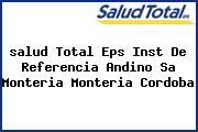 <i>salud Total Eps Inst De Referencia Andino Sa Monteria Monteria Cordoba</i>