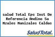 <i>salud Total Eps Inst De Referencia Andino Sa Mzales Manizales Caldas</i>