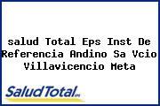 <i>salud Total Eps Inst De Referencia Andino Sa Vcio Villavicencio Meta</i>