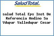 <i>salud Total Eps Inst De Referencia Andino Sa Vdupar Valledupar Cesar</i>