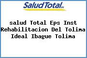<i>salud Total Eps Inst Rehabilitacion Del Tolima Ideal Ibague Tolima</i>
