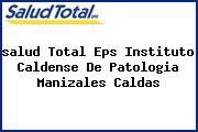 <i>salud Total Eps Instituto Caldense De Patologia Manizales Caldas</i>