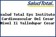 <i>salud Total Eps Instituto Cardiovascular Del Cesar Nivel Ii Valledupar Cesar</i>