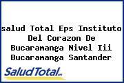 <i>salud Total Eps Instituto Del Corazon De Bucaramanga Nivel Iii Bucaramanga Santander</i>