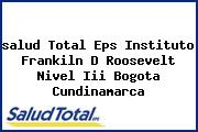 <i>salud Total Eps Instituto Frankiln D Roosevelt Nivel Iii Bogota Cundinamarca</i>
