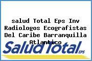 <i>salud Total Eps Inv Radiologos Ecografistas Del Caribe Barranquilla Atlantico</i>