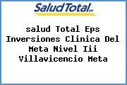 <i>salud Total Eps Inversiones Clinica Del Meta Nivel Iii Villavicencio Meta</i>