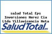 <i>salud Total Eps Inversiones Merez Cia Ltda Villavicencio Meta</i>