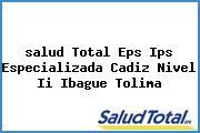<i>salud Total Eps Ips Especializada Cadiz Nivel Ii Ibague Tolima</i>