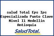 <i>salud Total Eps Ips Especializada Punto Clave Nivel Ii Medellin Antioquia</i>