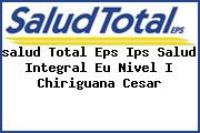 <i>salud Total Eps Ips Salud Integral Eu Nivel I Chiriguana Cesar</i>