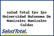 <i>salud Total Eps Ips Universidad Autonoma De Manizales Manizales Caldas</i>