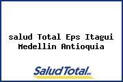 <i>salud Total Eps Itagui Medellin Antioquia</i>