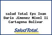 <i>salud Total Eps Ivan Dario Jimenez Nivel Ii Cartagena Bolivar</i>