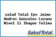 <i>salud Total Eps Jaime Andres Gonzales Lozano Nivel Ii Ibague Tolima</i>