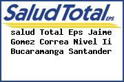 <i>salud Total Eps Jaime Gomez Correa Nivel Ii Bucaramanga Santander</i>
