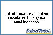 <i>salud Total Eps Jaime Lozada Ruiz Bogota Cundinamarca</i>