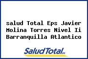 <i>salud Total Eps Javier Molina Torres Nivel Ii Barranquilla Atlantico</i>