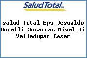 <i>salud Total Eps Jesualdo Morelli Socarras Nivel Ii Valledupar Cesar</i>