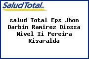 <i>salud Total Eps Jhon Darbin Ramirez Diossa Nivel Ii Pereira Risaralda</i>