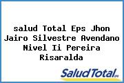 <i>salud Total Eps Jhon Jairo Silvestre Avendano Nivel Ii Pereira Risaralda</i>