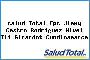 <i>salud Total Eps Jimmy Castro Rodriguez Nivel Iii Girardot Cundinamarca</i>