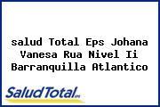 <i>salud Total Eps Johana Vanesa Rua Nivel Ii Barranquilla Atlantico</i>