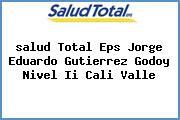 <i>salud Total Eps Jorge Eduardo Gutierrez Godoy Nivel Ii Cali Valle</i>