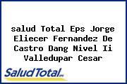 <i>salud Total Eps Jorge Eliecer Fernandez De Castro Dang Nivel Ii Valledupar Cesar</i>
