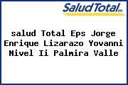 <i>salud Total Eps Jorge Enrique Lizarazo Yovanni Nivel Ii Palmira Valle</i>