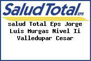 <i>salud Total Eps Jorge Luis Murgas Nivel Ii Valledupar Cesar</i>