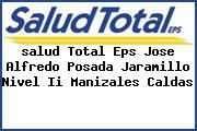 <i>salud Total Eps Jose Alfredo Posada Jaramillo Nivel Ii Manizales Caldas</i>