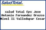 <i>salud Total Eps Jose Antonio Fernandez Orozco Nivel Ii Valledupar Cesar</i>