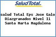 <i>salud Total Eps Jose Galo Diazgranados Nivel Ii Santa Marta Magdalena</i>