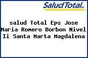 <i>salud Total Eps Jose Maria Romero Borbon Nivel Ii Santa Marta Magdalena</i>