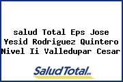 <i>salud Total Eps Jose Yesid Rodriguez Quintero Nivel Ii Valledupar Cesar</i>