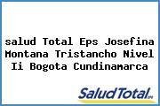 <i>salud Total Eps Josefina Montana Tristancho Nivel Ii Bogota Cundinamarca</i>
