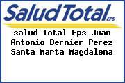<i>salud Total Eps Juan Antonio Bernier Perez Santa Marta Magdalena</i>