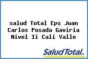 <i>salud Total Eps Juan Carlos Posada Gaviria Nivel Ii Cali Valle</i>