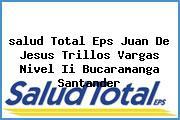 <i>salud Total Eps Juan De Jesus Trillos Vargas Nivel Ii Bucaramanga Santander</i>
