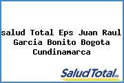 <i>salud Total Eps Juan Raul Garcia Bonito Bogota Cundinamarca</i>