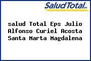 <i>salud Total Eps Julio Alfonso Curiel Acosta Santa Marta Magdalena</i>