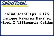 <i>salud Total Eps Julio Enrique Ramirez Ramirez Nivel I Villamaria Caldas</i>