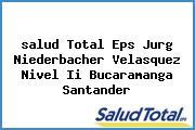 <i>salud Total Eps Jurg Niederbacher Velasquez Nivel Ii Bucaramanga Santander</i>