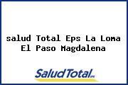 <i>salud Total Eps La Loma El Paso Magdalena</i>